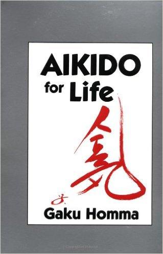Gaku Homma - Aikido for Life